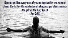 Be Baptized in the Name of the Father, Son and the Holy Spirit: Acts 2:38